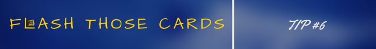 TIP #6 - Flashcards